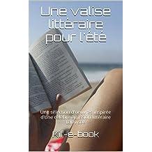 Une valise littéraire pour l'été: Une sélection d'oeuvres inspirée d'une prestigieuse émission littéraire télévisée (French Edition)