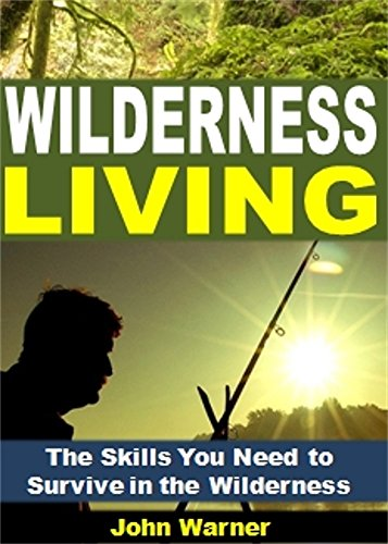 Descargar gratis Wilderness Living: The Skills You Need to Survive in the Wilderness PDF