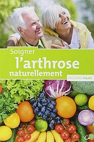 Soigner L Arthrose Naturellement - Soigner l'arthrose