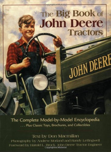The Big Book of John Deere Tractors: The Complete Model-By-Model Encyclopedia, Plus Classic Toys, Brochures, and Collectibles (Heavy John Equipment Deere)