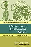 Klassikerinnen feministischer Theorie: Grundlagentexte Band 1 (1789-1919)