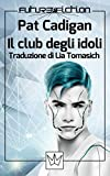 Il club degli idoli (Future Fiction Vol. 39)