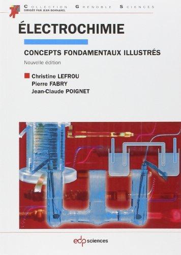 lectrochimie : Concepts fondamentaux illustrs de Christine Lefrou (30 mai 2013) Broch