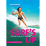 Surf's Up: The girl's guide to surfing: The Girls' Guide to Surfing