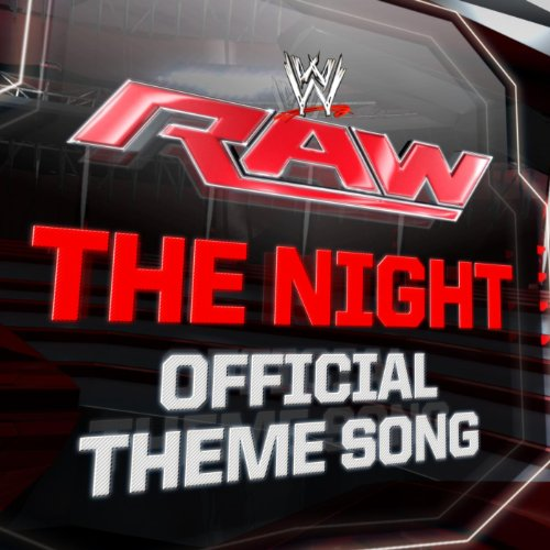 The Night (Monday Night Raw Theme)