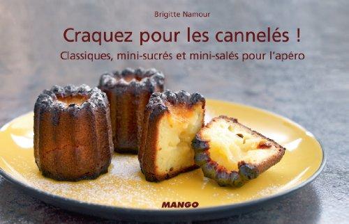 Craquez pour les cannelés ! par Brigitte Namour