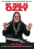 My Year as Ozzy: A Celebrity Look-Alike Experiences Fame from the Inside Out
