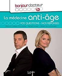 Bonjour Docteur La médecine anti-âge: Vos questions, nos réponses