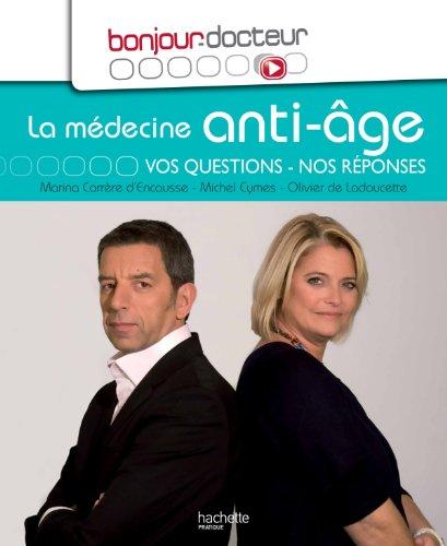 Bonjour Docteur La mdecine anti-ge: Vos questions, nos rponses