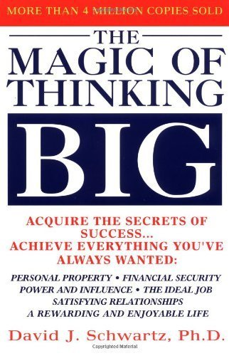 The Magic of Thinking Big 1959 Edition by David J. Schwartz published by Fireside (1987)