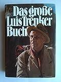 Das große Luis Trenker Buch. Mit einem Vorwort von Carl Zuckmayer.