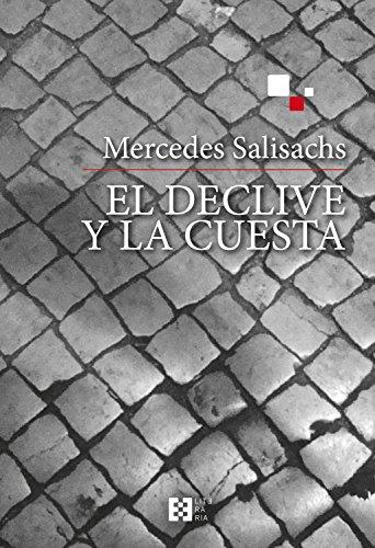 El declive y la cuesta (Literaria nº 8) par Mercedes Salisachs Roviralta