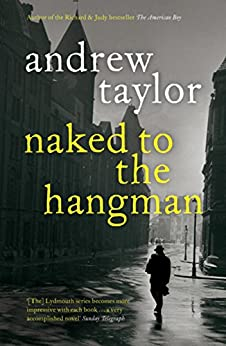 Naked to the Hangman: The Lydmouth Crime Series Book 8 by [Taylor, Andrew]