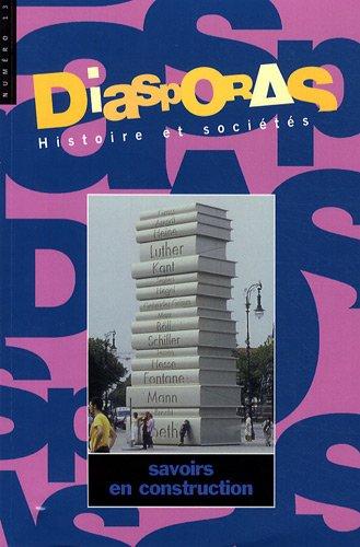 Diasporas Histoire et sociétés, N° 13 : Savoirs en construction par Patrick Cabanel