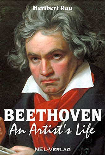 Beethoven, An Artist's Life (English Edition)