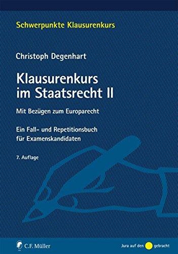 Klausurenkurs im Staatsrecht II: Mit Bezügen zum Europarecht. Ein Fall- und Repetitionsbuch für Examenskandidaten (Schwerpunkte Klausurenkurs)