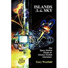 Islands in the Sky: The Space Station Theme in Science Fiction Literature (I.O. Evans Studies in the Philosophy and Criticism of Litera)