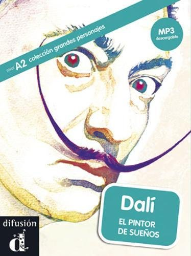 Grandes personajes (graded readers about some great hispanic figures): Dali. (Colección grandes personajes Nivel A2)