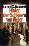 Hinter den Schleiern von Algier by Samuel Schirmbeck (1996-01-01)