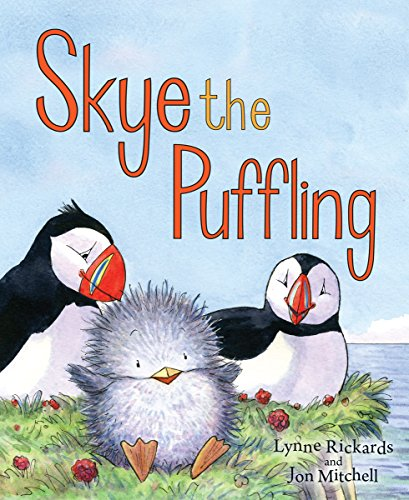 Skye the Puffling: A Baby Puffin's Adventure (Picture Kelpies) por Lynne Rickards
