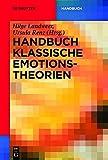 Handbuch Klassische Emotionstheorien: Von Platon Bis Wittgenstein -