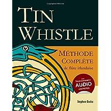 Tin Whistle - Méthode Complète de Flûte Irlandaise