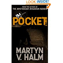 IN POCKET: (by the author of the Amsterdam Assassin Series)