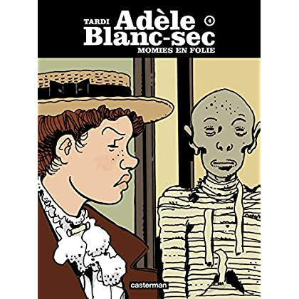 Adèle Blanc-Sec, Tome 4 : Momies en folie