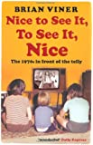 Nice to See It, To See It, Nice: The 1970s in front of the Telly