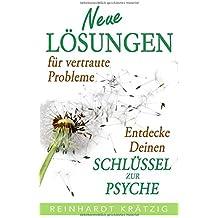 Neue Lösungen für vertraute Probleme: Entdecke Deinen Schlüssel zur Psyche