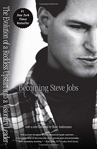 Becoming Steve Jobs: The Evolution of a Reckless Upstart into a Visionary Leader by Brent Schlender (2016-06-07)