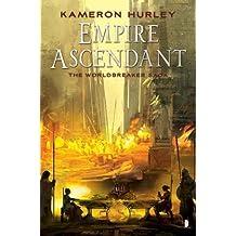 Empire Ascendant (The Worldbreaker Saga) by Kameron Hurley (2015-10-01)