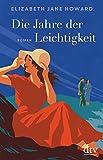 Die Jahre der Leichtigkeit: Roman von Elizabeth Jane Howard