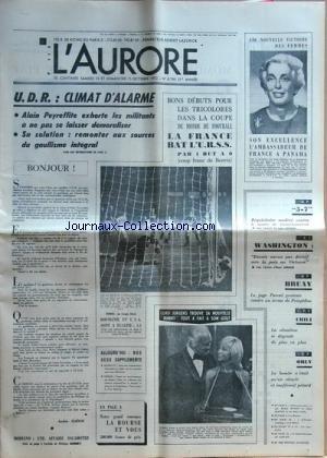 AURORE (L') [No 8746] du 14/10/1972 - UDR / CLIMAT D'ALARME / ALAIN PEYREFFITE -LES SPORTS - LA COUPE DU MONDE DE FOOT -MODIANO / UNE AFFAIRE ESCAMOTEE -CURD JURGENS TROUVE SA NOUVELLE BUNNY -CHILI / LA SITUATION SE DEGRADE DE PLUS EN PLUS -BRUAY / LE JUGE PASCAL PROTESTE CONTRE UN TERME DE POMPIDOU -LA PAIX AU VIETNAM ET WASHINGTON -PROCES DU 5-7 / REQUISITOIRE CONTRE LE MAIRE DE SAINT-LAURENT -VICTOIRE DES FEMMES / SON EXCELLENCE L'aMBASSADEUR DE FRANCE A PANAMA MLLE MARCELLE CAMPANA