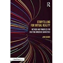 Storytelling for Virtual Reality: Methods and Principles for Crafting 360-degree Narratives