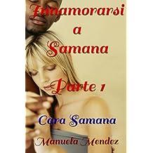 Innamorarsi a Samana - Cara Samana... (Italian Edition)