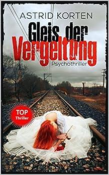 Gleis der Vergeltung (German Edition) by [Korten, Astrid]