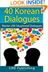 40 Korean Dialogues: Volume 2 (200 Ko...
