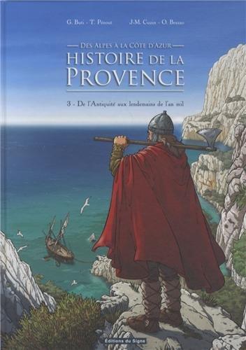 BD Histoire de la Provence - Tome 3 De l'Antiquité aux lendemain de l'an mil par G. Buti, J-M Cuzin T. Pecout