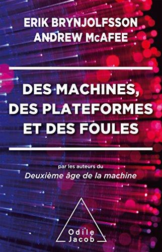 Des Machines, des plateformes et des foules par Andrew Mcafee
