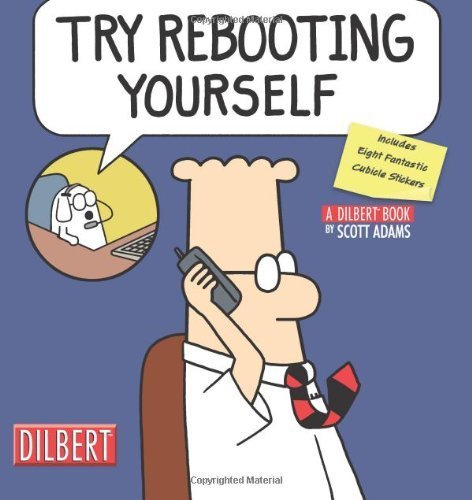 Try Rebooting Yourself: A Dilbert Collection with Sticker (Dilbert Book Collections Graphi) by Scott Adams (2006-10-01)