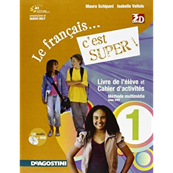 Français... C'est Super. Per La Scuola Media! Ediz. Illustrata. Con Cd Audio. Con Dvd-Rom. Con Espansione Online: Francais C'est Sup.1+Cd+Dv +Ld