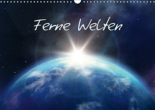 Ferne Welten (Wandkalender 2017 DIN A3 quer): Fantasieplaneten im fernen Universum. (Monatskalender, 14 Seiten ) (CALVENDO Wissenschaft)