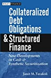 Collateralized Debt Obligations and Structured Finance: New Developments in Cash and Synthetic Securitization (Wiley Finance)