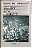Guadalajara: Ensayos de interpretación (Spanish Edition)