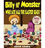 [ Billy And The Monster Who Ate All The Easter Eggs ] By Chuka, David (Author) [ Mar - 2013 ] [ Paperback ]