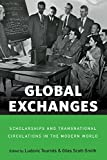 Global Exchanges: Scholarships and Transnational Circulations in the Modern World