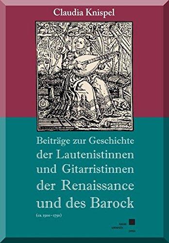 Beiträge zur Geschichte der Lautenistinnen und Gitaristinnen der Renaissance und des Barock (ca. 1500-1750)