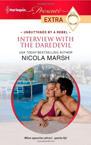 Interview with the Daredevil (Harlequin Presents Extra)