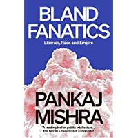 Bland Fanatics: Liberals, Race and Empire